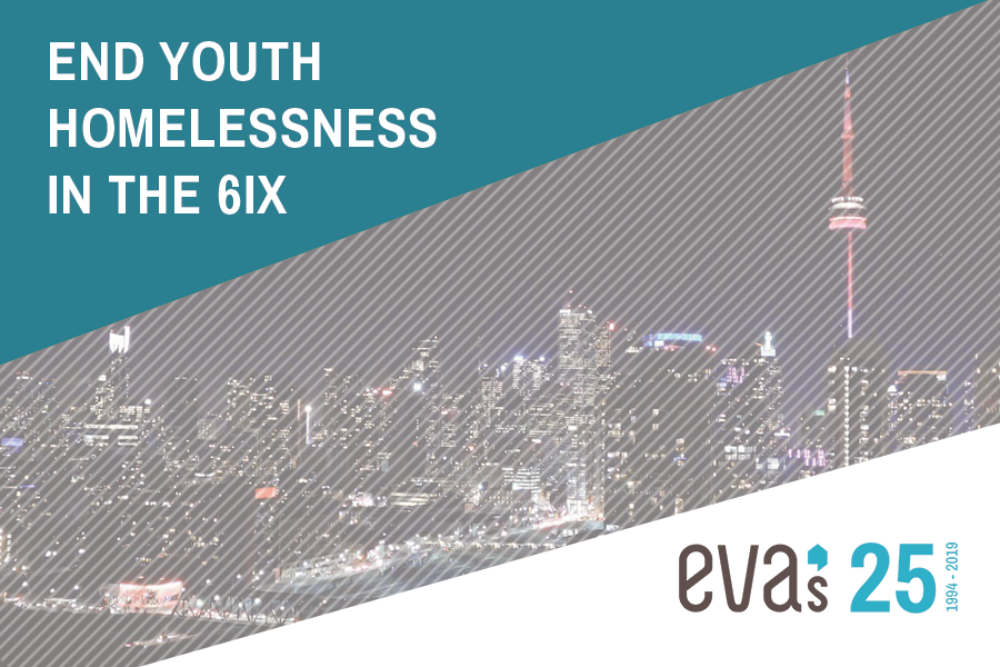 End Youth Homelessness in the 6ix: Impacts, Interventions, Innovations Eva's Initiatives Urbanspace Gallery